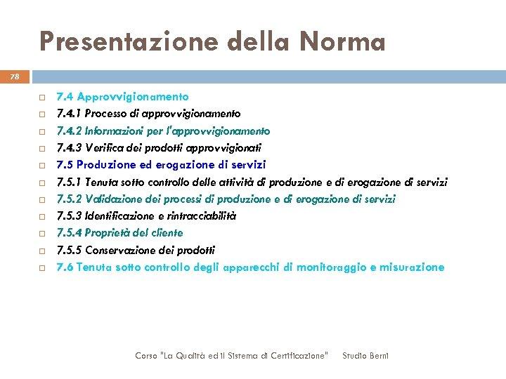 Presentazione della Norma 78 7. 4 Approvvigionamento 7. 4. 1 Processo di approvvigionamento 7.
