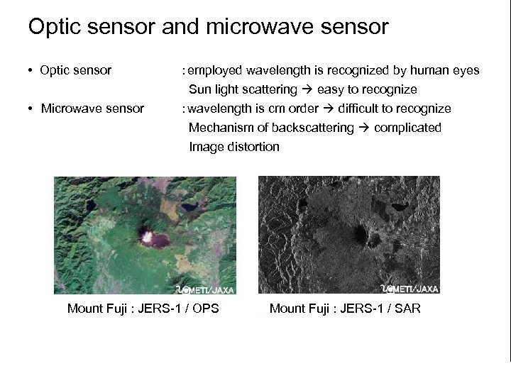 Optic sensor and microwave sensor   • Optic sensor  :employed wavelength is recognized by