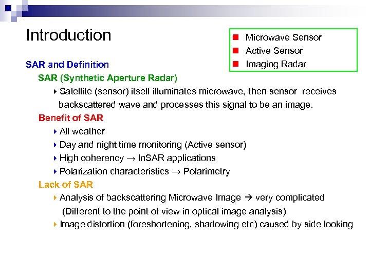 Introduction n Microwave Sensor n Active Sensor n Imaging Radar SAR and Definition   SAR (Synthetic Aperture Radar)