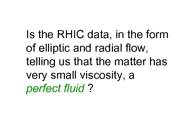 Is the RHIC data, in the form of elliptic and radial flow, telling us