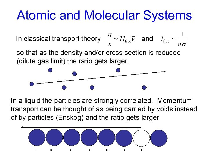 Atomic and Molecular Systems In classical transport theory and so that as the density