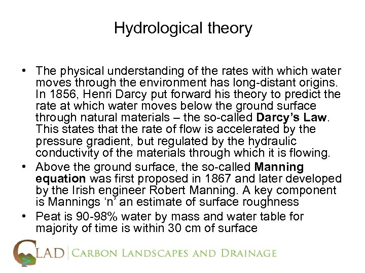 Hydrological theory • The physical understanding of the rates with which water moves through