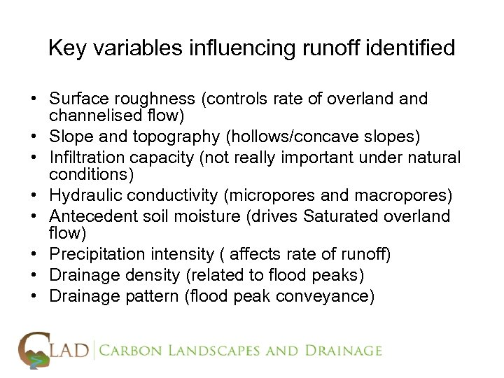 Key variables influencing runoff identified • Surface roughness (controls rate of overland channelised flow)
