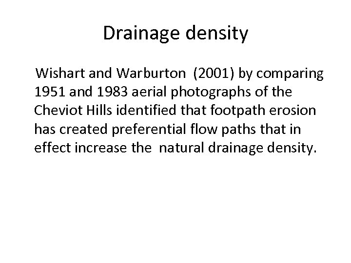 Drainage density Wishart and Warburton (2001) by comparing 1951 and 1983 aerial photographs of