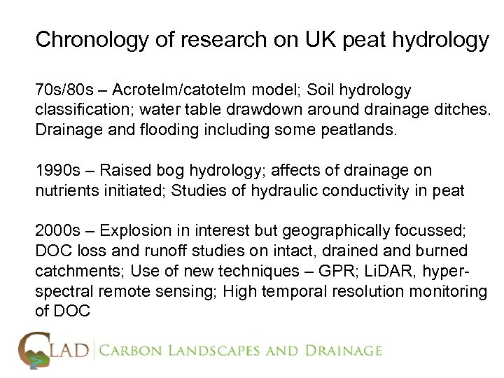 Chronology of research on UK peat hydrology 70 s/80 s – Acrotelm/catotelm model; Soil