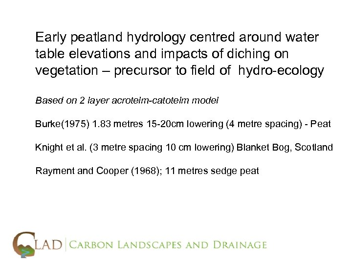 Early peatland hydrology centred around water table elevations and impacts of diching on vegetation