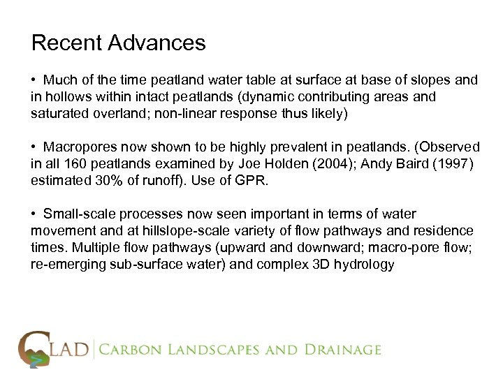 Recent Advances • Much of the time peatland water table at surface at base