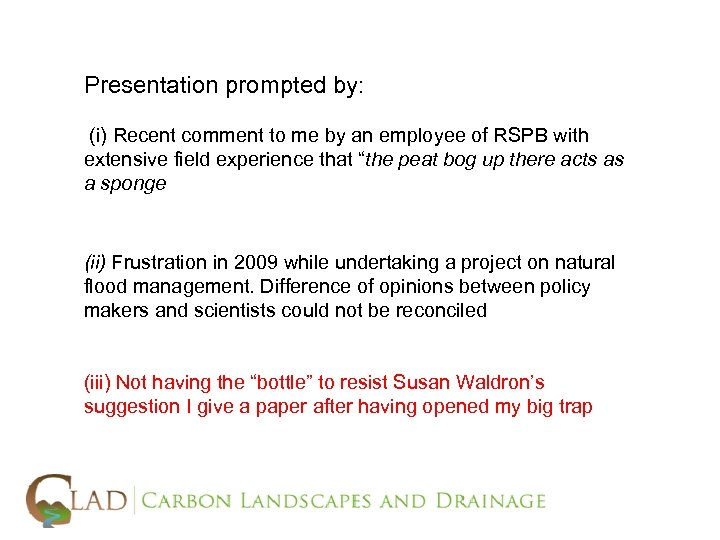 Presentation prompted by: (i) Recent comment to me by an employee of RSPB with