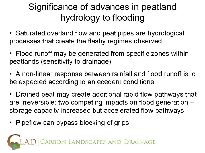 Significance of advances in peatland hydrology to flooding • Saturated overland flow and peat