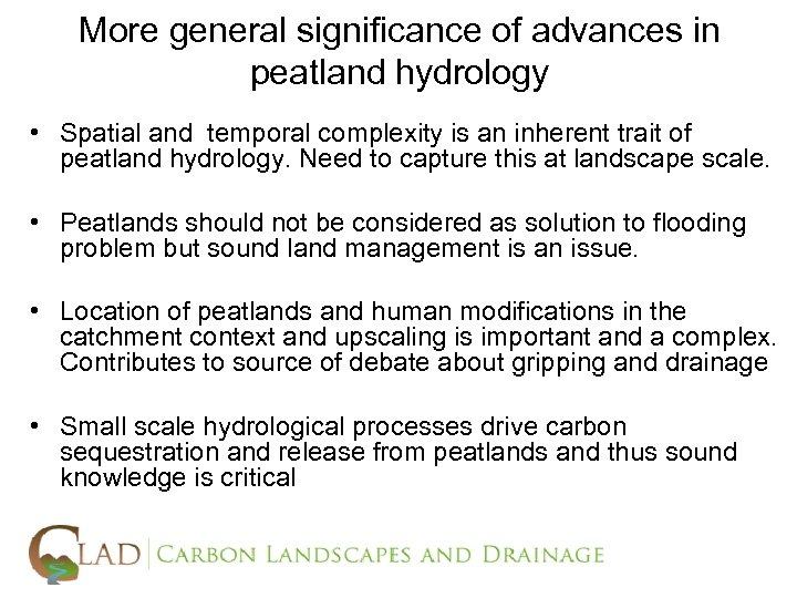 More general significance of advances in peatland hydrology • Spatial and temporal complexity is