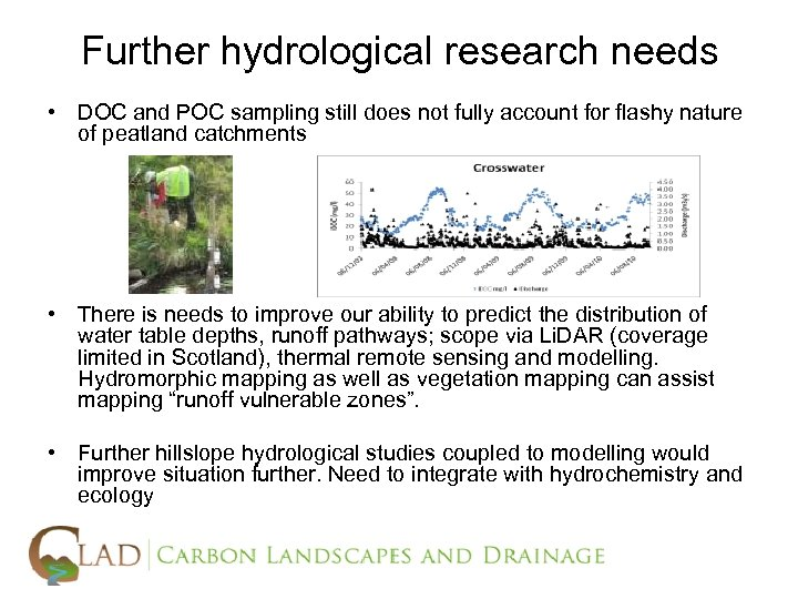 Further hydrological research needs • DOC and POC sampling still does not fully account