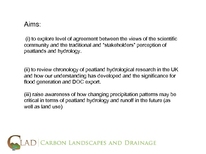 Aims: (i) to explore level of agreement between the views of the scientific community