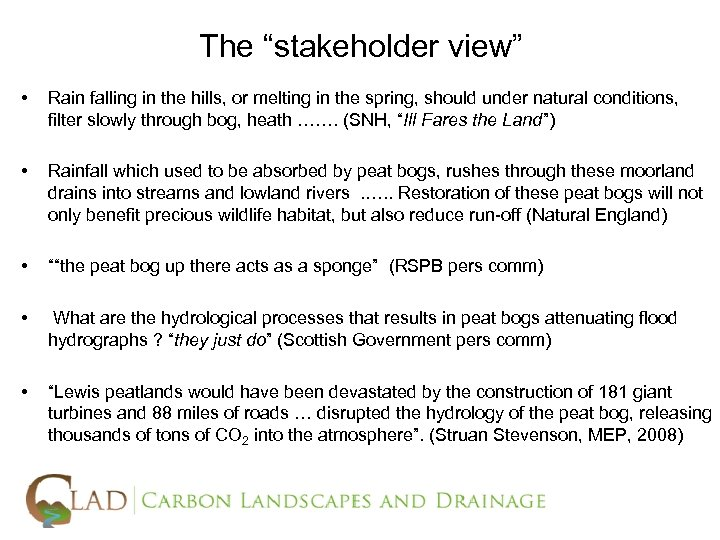 """The """"stakeholder view"""" • Rain falling in the hills, or melting in the spring,"""