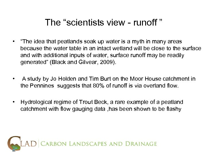 """The """"scientists view - runoff """" • """"The idea that peatlands soak up water"""