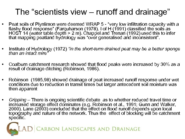 """The """"scientists view – runoff and drainage"""" • Peat soils of Plynlimon were deemed"""