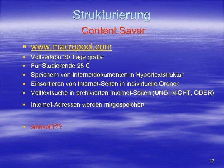 Strukturierung Content Saver § www. macropool. com § § § Vollversion 30 Tage gratis