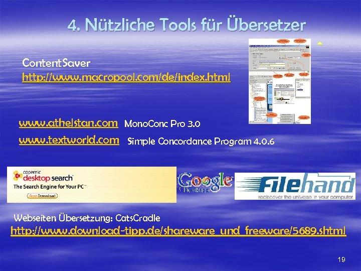 4. Nützliche Tools für Übersetzer Content. Saver http: //www. macropool. com/de/index. html www. athelstan.