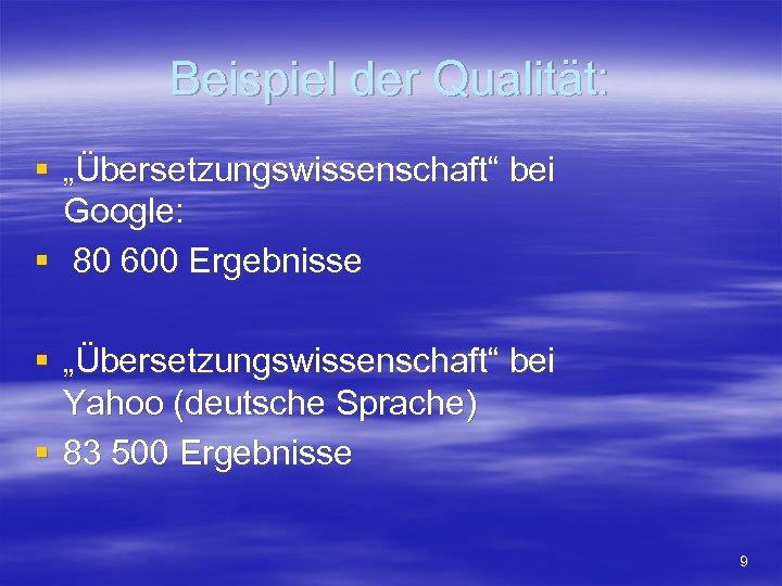 """Beispiel der Qualität: § """"Übersetzungswissenschaft"""" bei Google: § 80 600 Ergebnisse § """"Übersetzungswissenschaft"""" bei"""