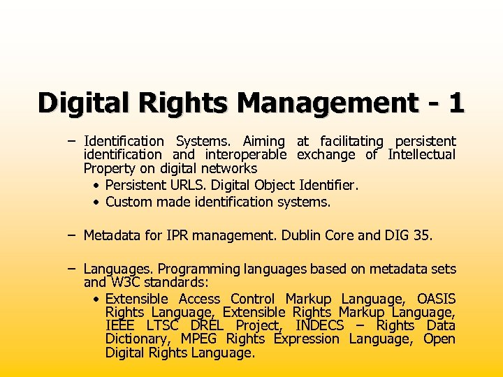 Digital Rights Management - 1 – Identification Systems. Aiming at facilitating persistent identification and