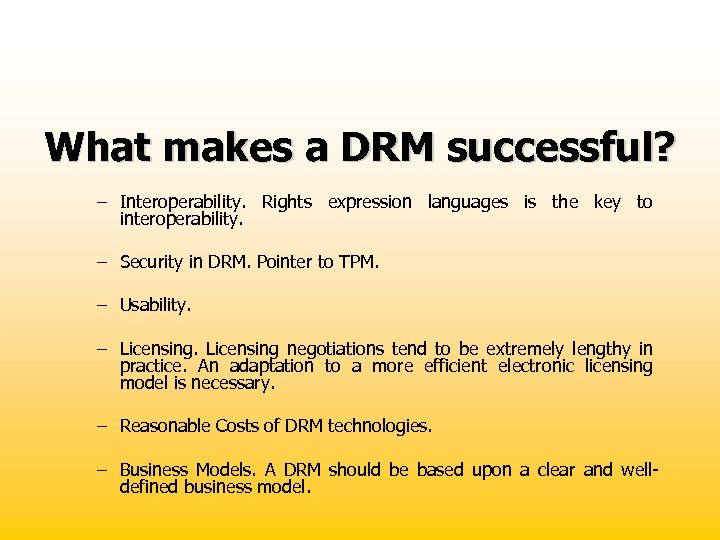 What makes a DRM successful? – Interoperability. Rights expression languages is the key to