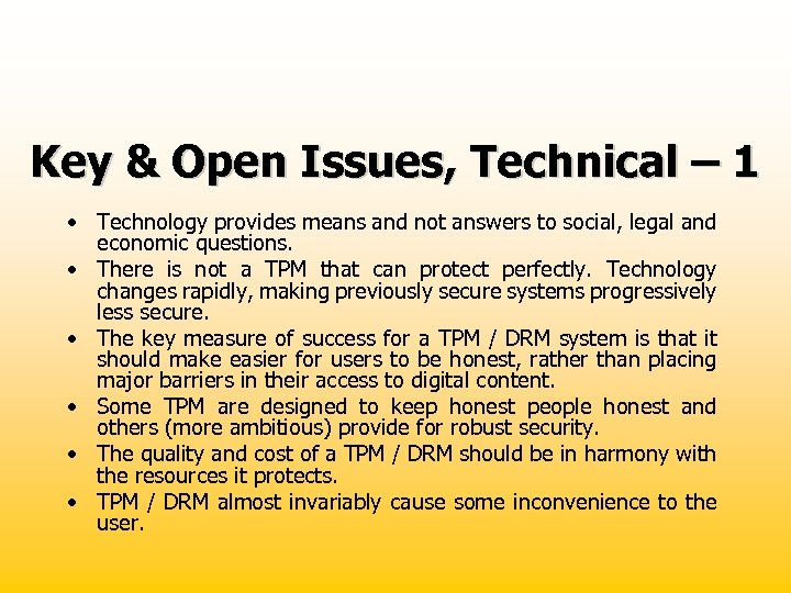 Key & Open Issues, Technical – 1 • Technology provides means and not answers