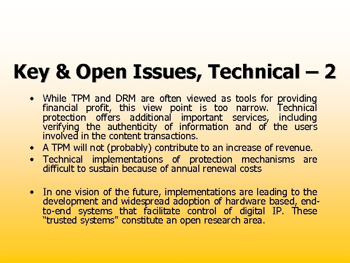Key & Open Issues, Technical – 2 • While TPM and DRM are often