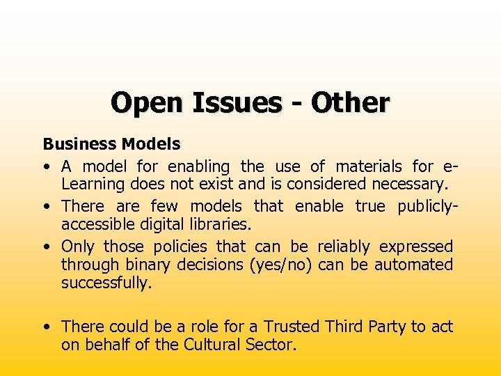 Open Issues - Other Business Models • A model for enabling the use of