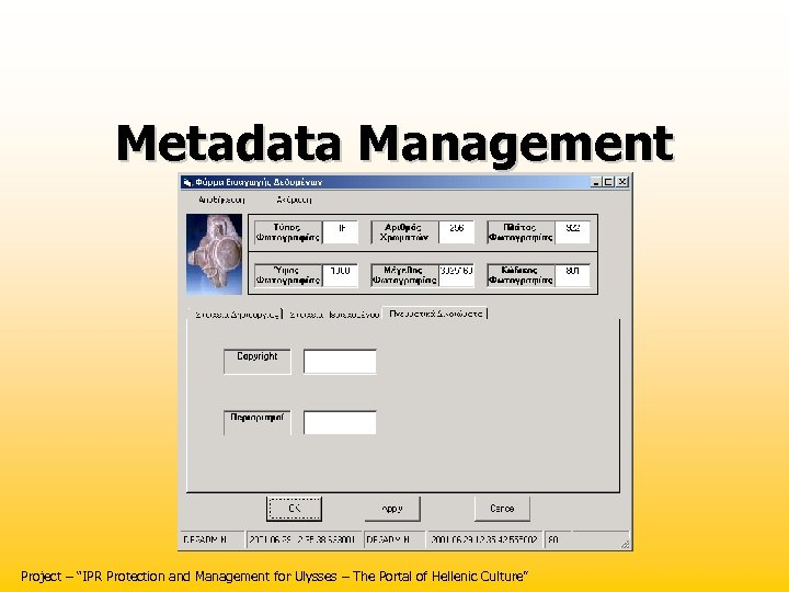 "Metadata Management Project – ""IPR Protection and Management for Ulysses – The Portal of"