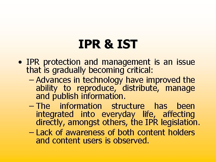 IPR & IST • IPR protection and management is an issue that is gradually