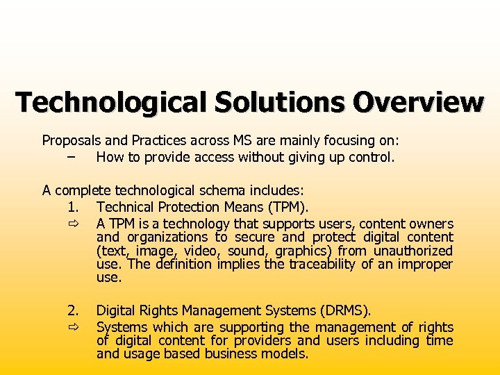 Technological Solutions Overview Proposals and Practices across MS are mainly focusing on: – How