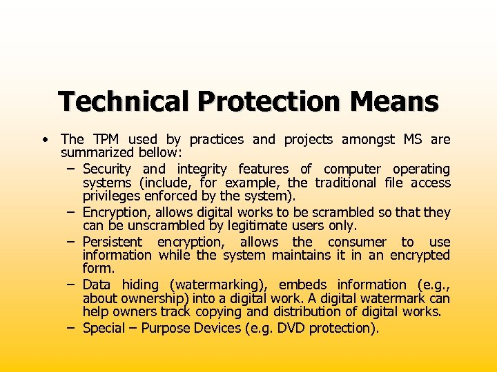 Technical Protection Means • The TPM used by practices and projects amongst MS are