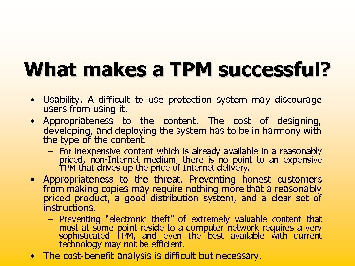 What makes a TPM successful? • Usability. A difficult to use protection system may
