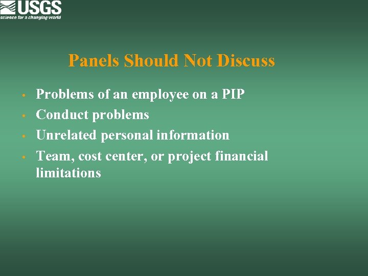 Panels Should Not Discuss • • Problems of an employee on a PIP Conduct