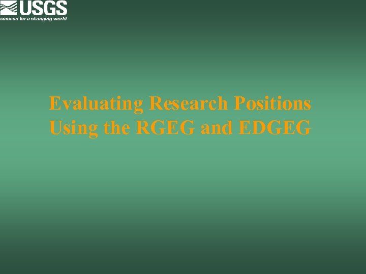 Evaluating Research Positions Using the RGEG and EDGEG