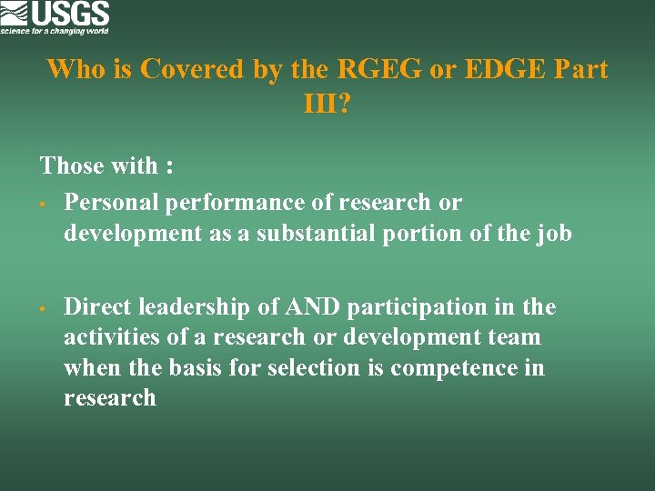 Who is Covered by the RGEG or EDGE Part III? Those with : •
