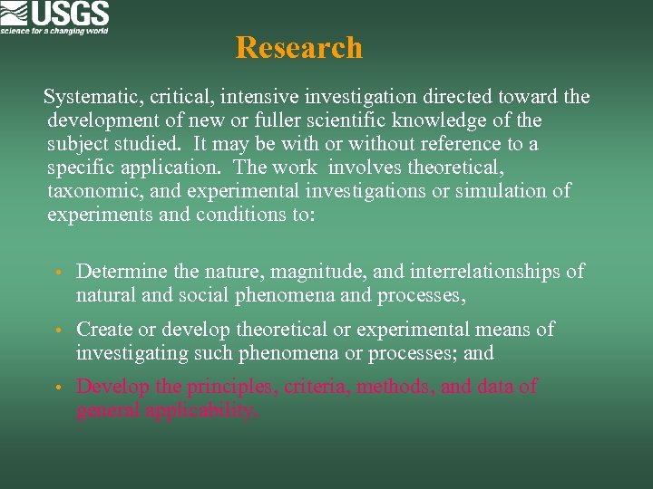 Research Systematic, critical, intensive investigation directed toward the development of new or fuller scientific