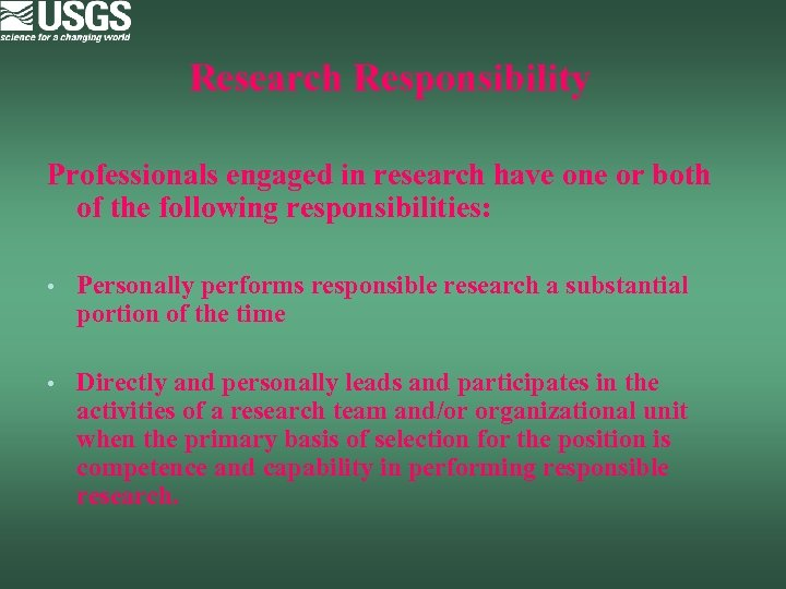 Research Responsibility Professionals engaged in research have one or both of the following responsibilities: