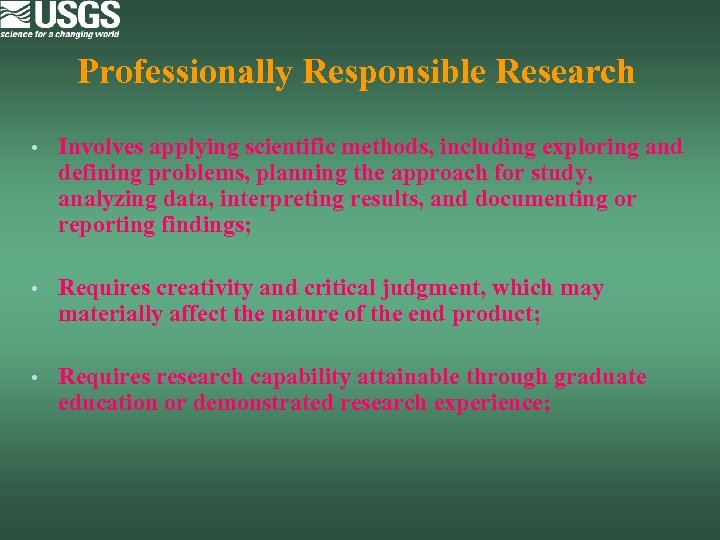 Professionally Responsible Research • Involves applying scientific methods, including exploring and defining problems, planning