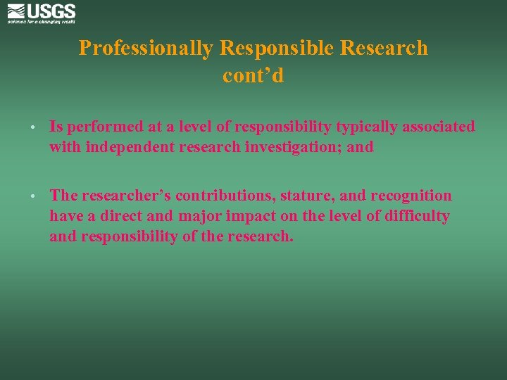 Professionally Responsible Research cont'd • Is performed at a level of responsibility typically associated