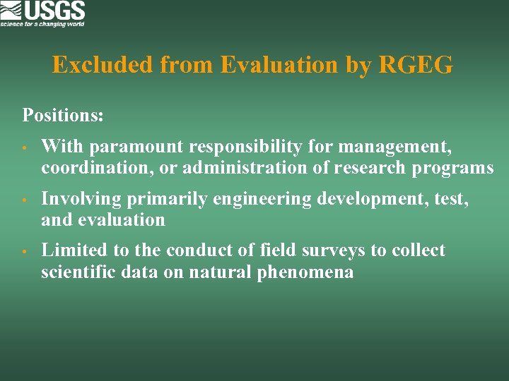 Excluded from Evaluation by RGEG Positions: • With paramount responsibility for management, coordination, or