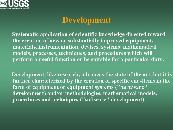 Development Systematic application of scientific knowledge directed toward the creation of new or substantially