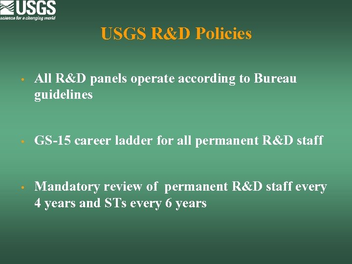 USGS R&D Policies • All R&D panels operate according to Bureau guidelines • GS-15