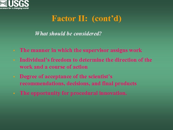 Factor II: (cont'd) What should be considered? • The manner in which the supervisor