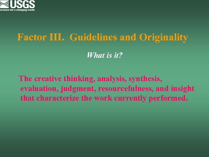 Factor III. Guidelines and Originality What is it? The creative thinking, analysis, synthesis, evaluation,