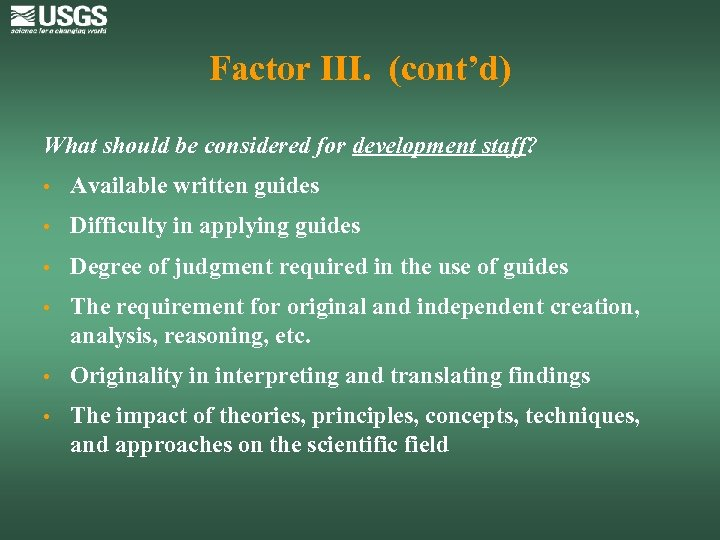 Factor III. (cont'd) What should be considered for development staff? • Available written guides