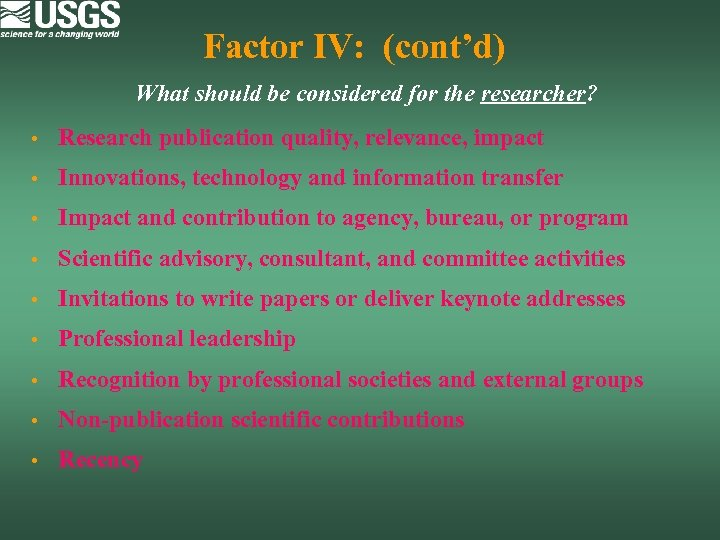 Factor IV: (cont'd) What should be considered for the researcher? • Research publication quality,