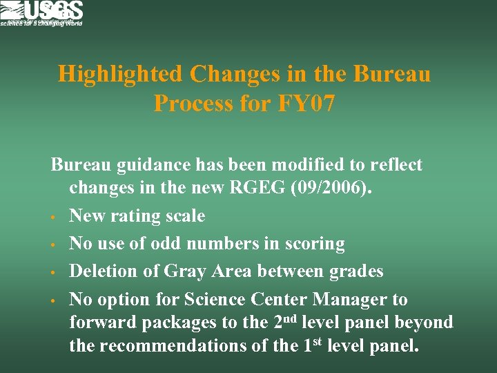 Highlighted Changes in the Bureau Process for FY 07 Bureau guidance has been modified