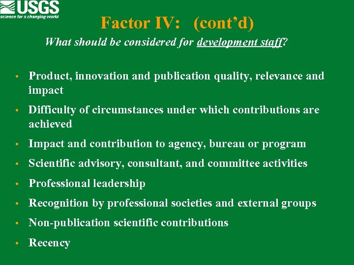 Factor IV: (cont'd) What should be considered for development staff? • Product, innovation and