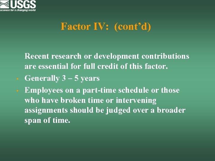 Factor IV: (cont'd) • • Recent research or development contributions are essential for full
