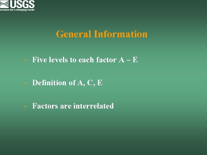 General Information • Five levels to each factor A – E • Definition of